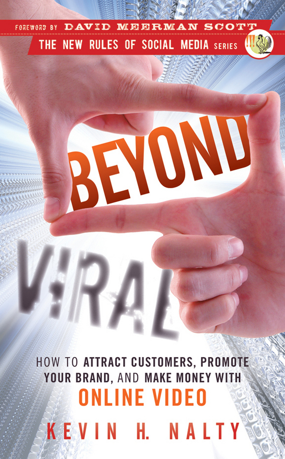 Kevin  Nalty Beyond Viral. How to Attract Customers, Promote Your Brand, and Make Money with Online Video beers the role of immunological factors in viral and onc ogenic processes