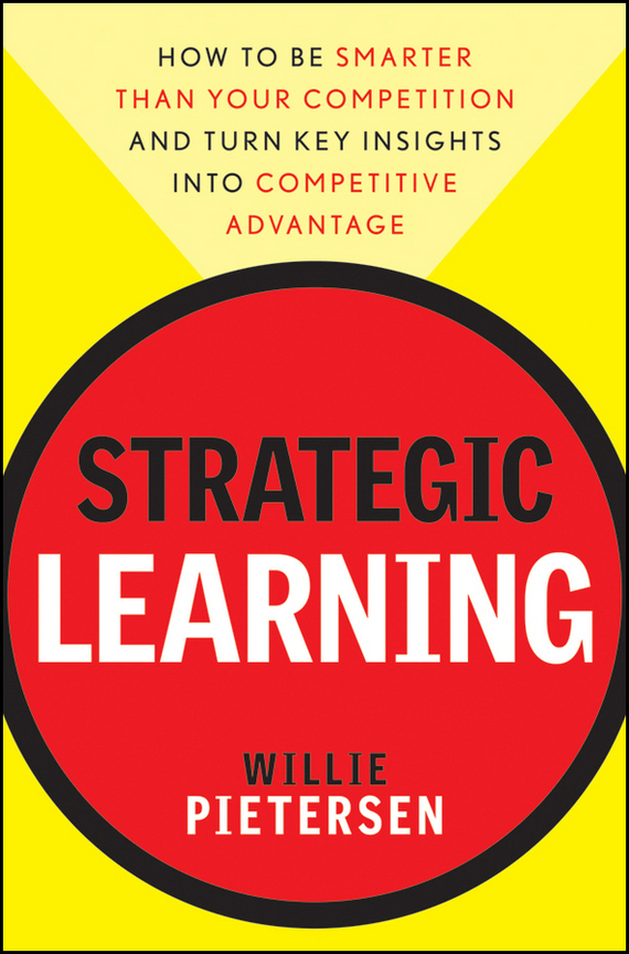 Willie  Pietersen Strategic Learning. How to Be Smarter Than Your Competition and Turn Key Insights into Competitive Advantage complete how to be a gardener