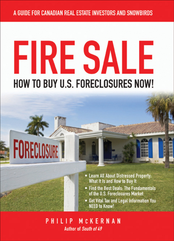 Philip McKernan Fire Sale. How to Buy US Foreclosures wendy patton making hard cash in a soft real estate market find the next high growth emerging markets buy new construction at big discounts uncover hidden properties raise private funds when bank lending is tight