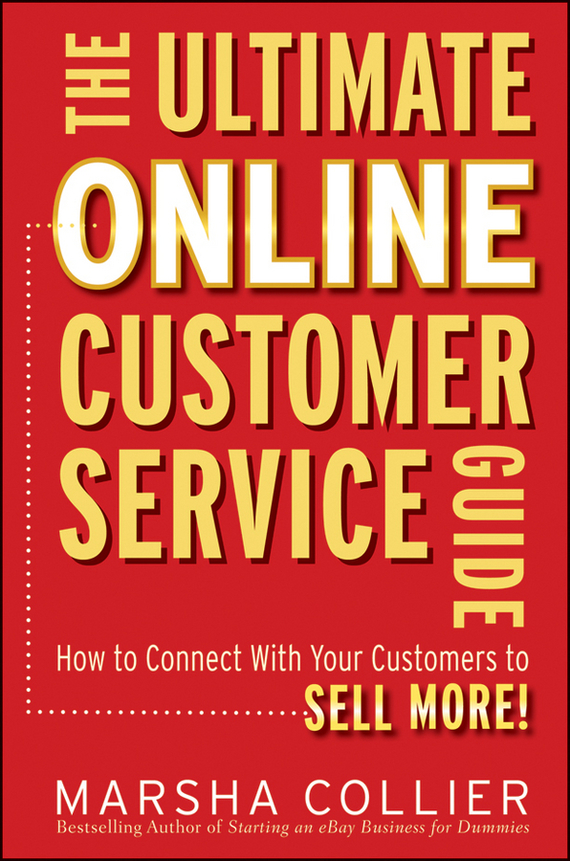 цена на Marsha  Collier The Ultimate Online Customer Service Guide. How to Connect with your Customers to Sell More!