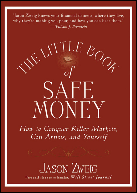 Jason Zweig The Little Book of Safe Money. How to Conquer Killer Markets, Con Artists, and Yourself the little book of batman