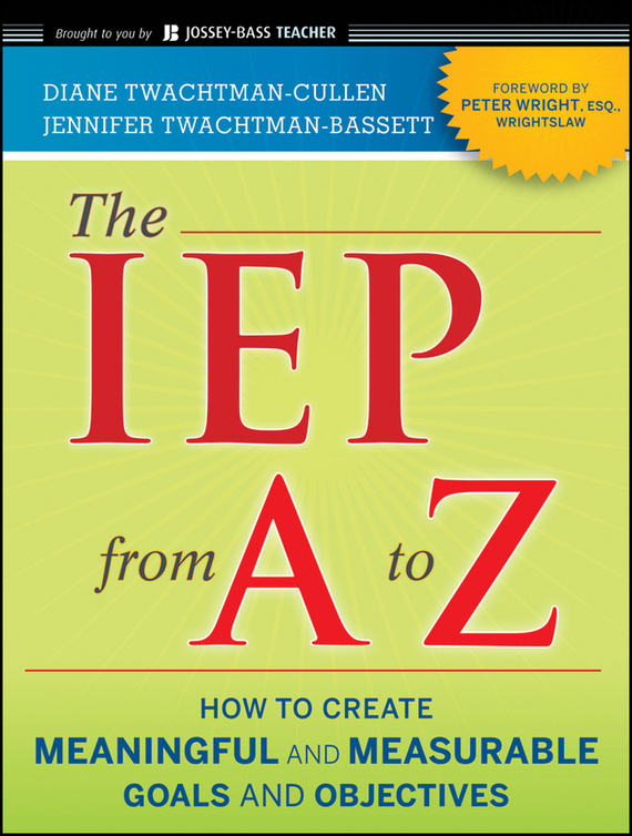 Diane  Twachtman-Cullen The IEP from A to Z. How to Create Meaningful and Measurable Goals and Objectives how to plan a wedding for a royal spy