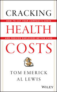 Al  Lewis - Cracking Health Costs. How to Cut Your Company's Health Costs and Provide Employees Better Care