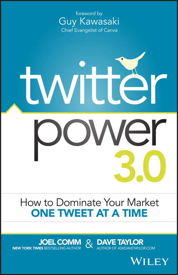 Joel  Comm Twitter Power 3.0. How to Dominate Your Market One Tweet at a Time bobi майка