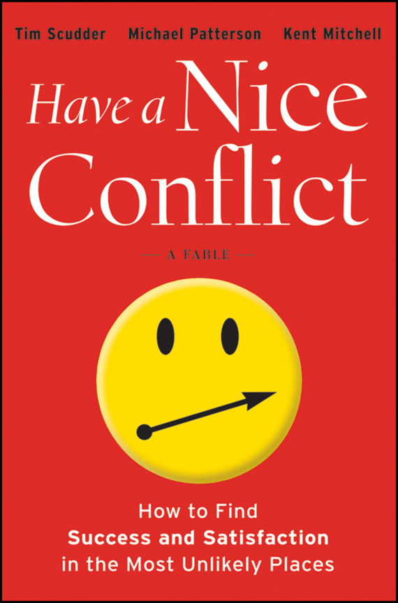 Michael Patterson Have a Nice Conflict. How to Find Success and Satisfaction in the Most Unlikely Places cite marilou