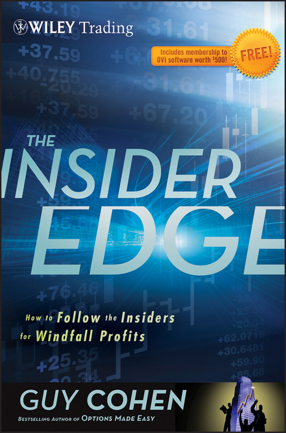 Guy Cohen The Insider Edge. How to Follow the Insiders for Windfall Profits ISBN: 9781118284841 the windfall