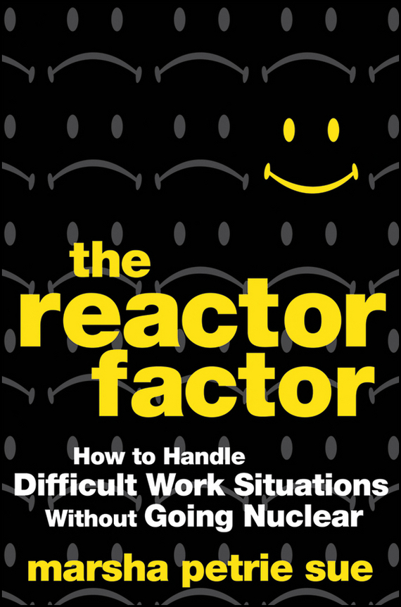 Marsha Sue Petrie The Reactor Factor. How to Handle Difficult Work Situations Without Going Nuclear kids newborn infant baby girl gifts clothes floral long sleeve tops shirt pants trousers outfit set