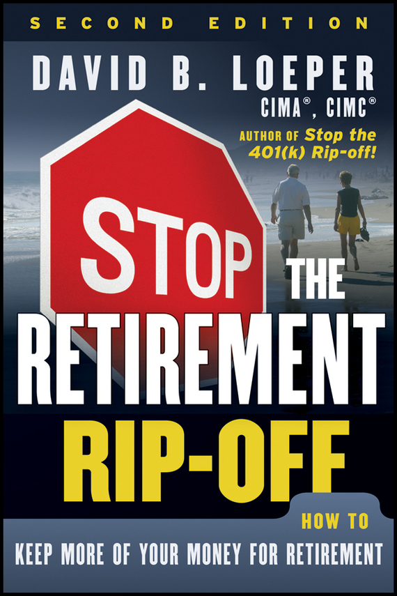 David Loeper B. Stop the Retirement Rip-off. How to Keep More of Your Money for Retirement how to plan a wedding for a royal spy