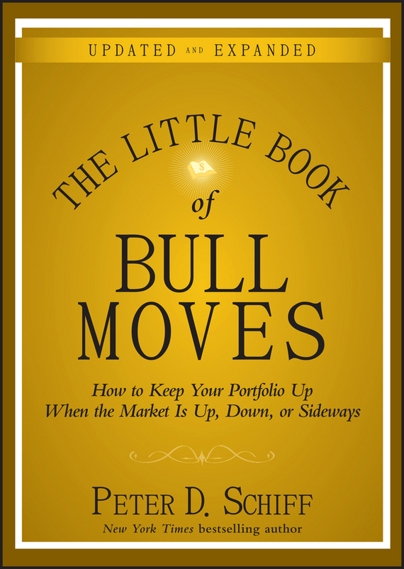 Peter D. Schiff The Little Book of Bull Moves, Updated and Expanded. How to Keep Your Portfolio Up When the Market Is Up, Down, or Sideways il gufo платье