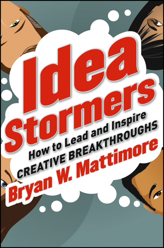 Bryan Mattimore W. Idea Stormers. How to Lead and Inspire Creative Breakthroughs shakespeare w the merchant of venice книга для чтения