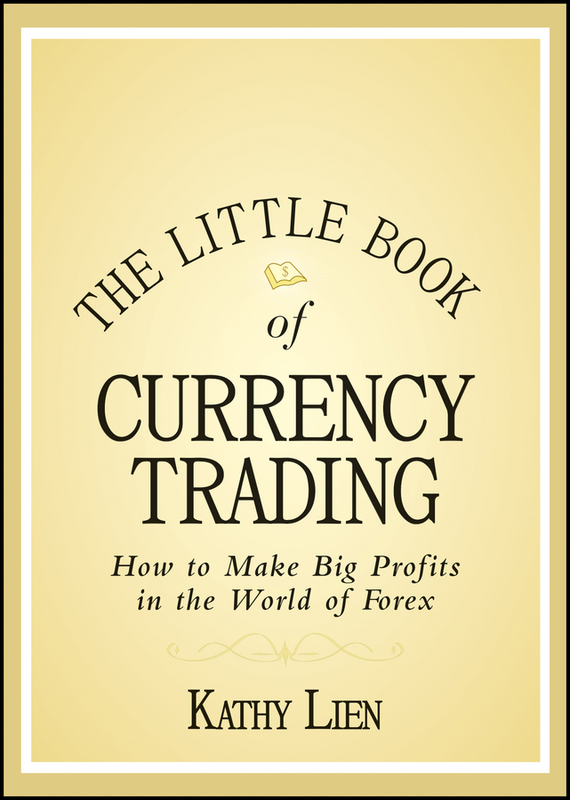 Kathy Lien The Little Book of Currency Trading. How to Make Big Profits in the World of Forex лонгслив blukids blukids bl025ebvye43