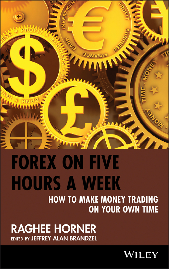 Raghee Horner Forex on Five Hours a Week. How to Make Money Trading on Your Own Time sector specific regulation in the telecommunication market