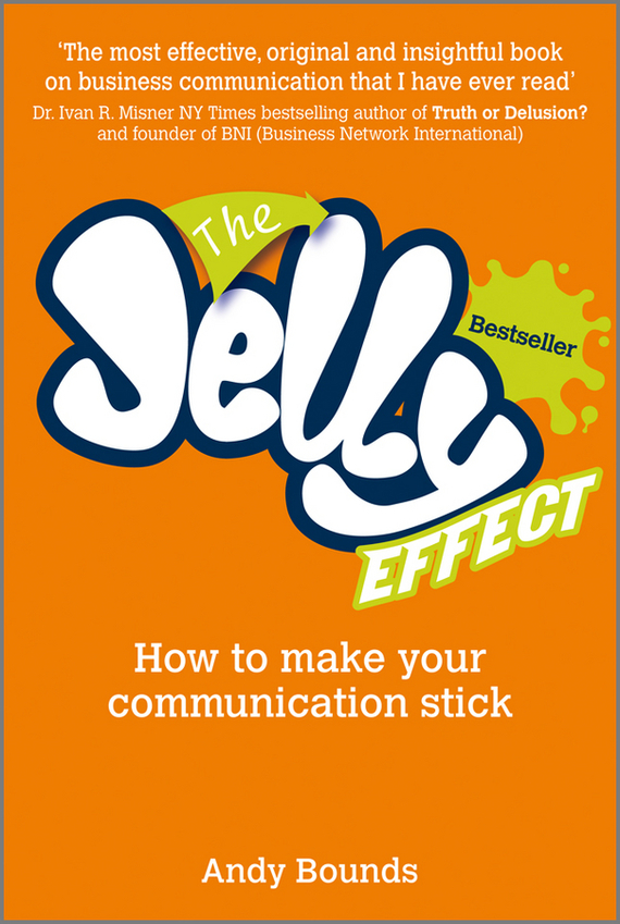 The Jelly Effect. How to Make Your Communication Stick