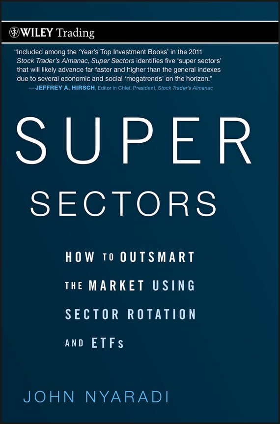 John  Nyaradi Super Sectors. How to Outsmart the Market Using Sector Rotation and ETFs john dewey how we think
