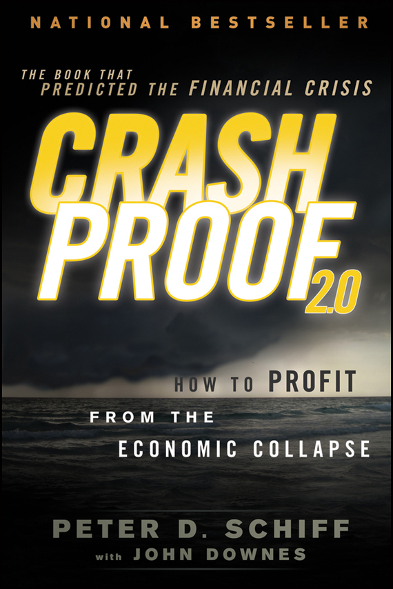 John  Downes Crash Proof 2.0. How to Profit From the Economic Collapse crash romeo crash romeo give me the clap