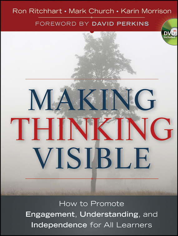 Ron  Ritchhart Making Thinking Visible. How to Promote Engagement, Understanding, and Independence for All Learners rowan gibson the four lenses of innovation a power tool for creative thinking