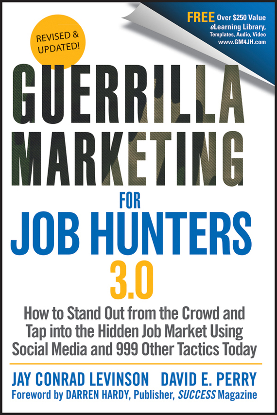 David Perry E. Guerrilla Marketing for Job Hunters 3.0. How to Stand Out from the Crowd and Tap Into the Hidden Job Market using Social Media and 999 other Tactics Today bob negen marketing your retail store in the internet age
