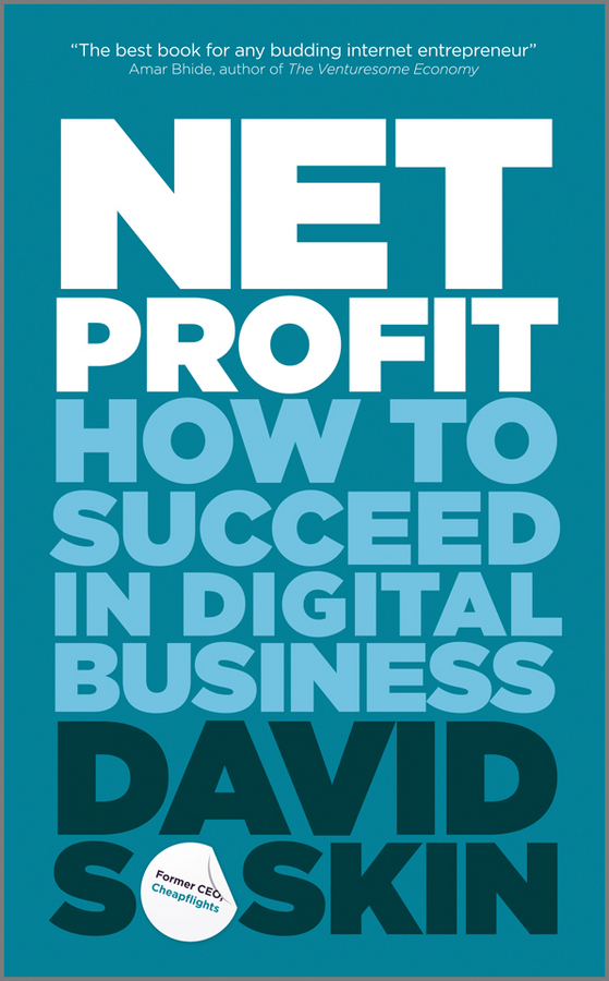 David  Soskin Net Profit. How to Succeed in Digital Business bart baesens profit driven business analytics
