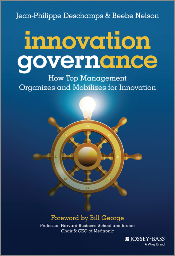 Beebe  Nelson Innovation Governance. How Top Management Organizes and Mobilizes for Innovation rowan gibson the four lenses of innovation a power tool for creative thinking