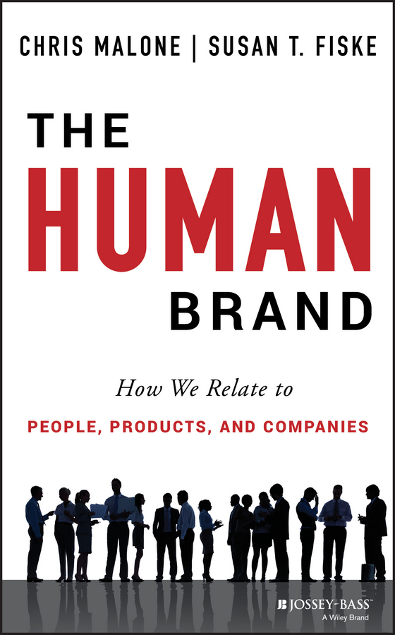 Chris  Malone The Human Brand. How We Relate to People, Products, and Companies chris van gorder the front line leader