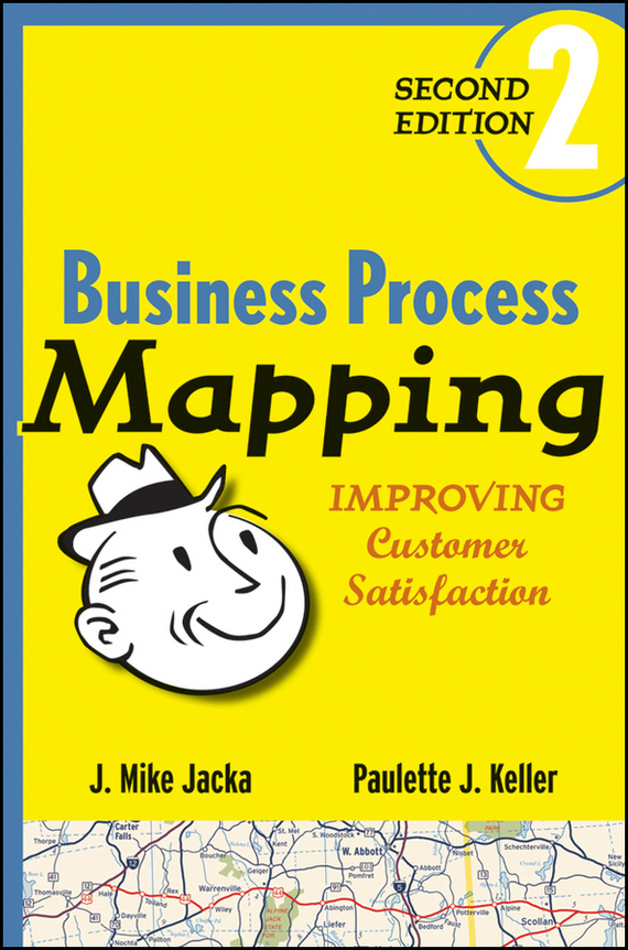 J. Jacka Mike Business Process Mapping. Improving Customer Satisfaction chishimba mowa and bao tran nguyen mapping cells expressing estrogen receptors