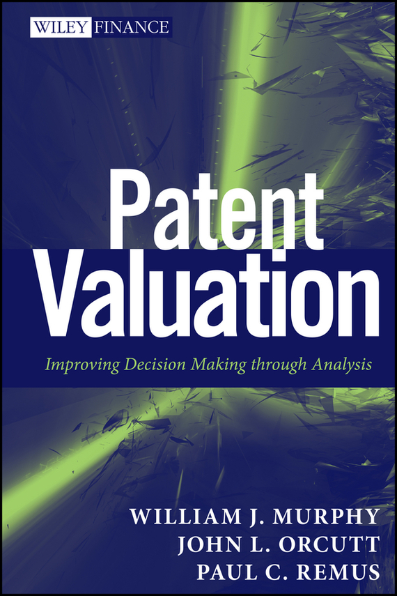 Paul Remus C. Patent Valuation. Improving Decision Making through Analysis н з емельянова simulation modeling and fuzzy logic in real time decision making of airport services