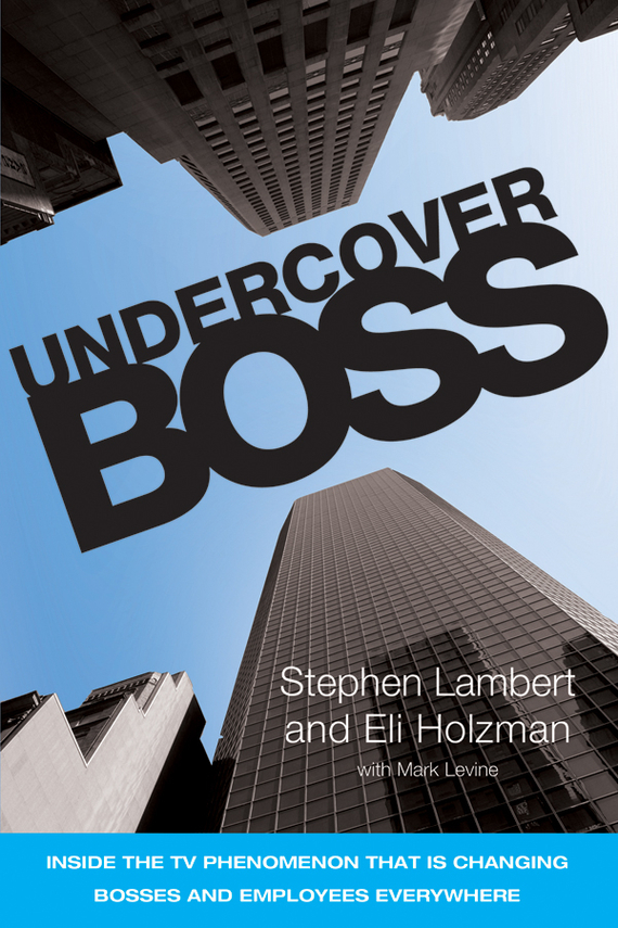 Stephen  Lambert Undercover Boss. Inside the TV Phenomenon that is Changing Bosses and Employees Everywhere stephen frey the successor
