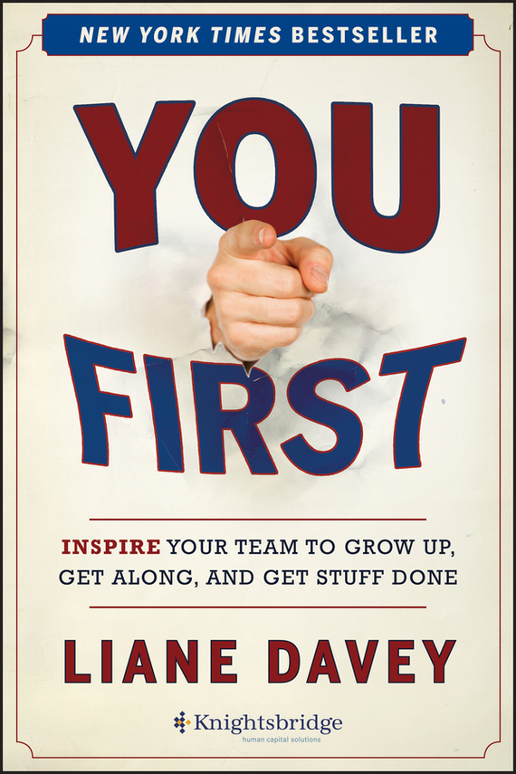 Liane  Davey You First. Inspire Your Team to Grow Up, Get Along, and Get Stuff Done twister family board game that ties you up in knots