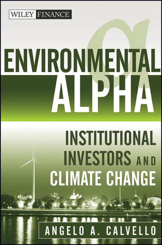 Angelo  Calvello Environmental Alpha. Institutional Investors and Climate Change jorg knieling climate adaptation governance in cities and regions theoretical fundamentals and practical evidence