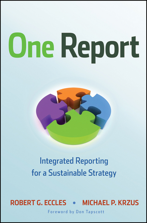 Don Tapscott One Report. Integrated Reporting for a Sustainable Strategy