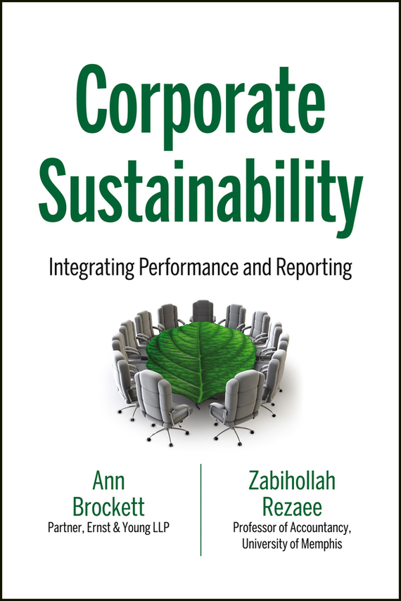 Zabihollah Rezaee Corporate Sustainability. Integrating Performance and Reporting audit committee expertise and financial reporting quality
