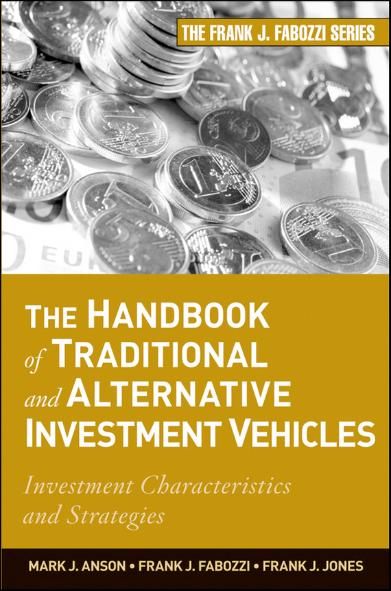 Frank J. Jones The Handbook of Traditional and Alternative Investment Vehicles. Investment Characteristics and Strategies handbook of water and wastewater microbiology