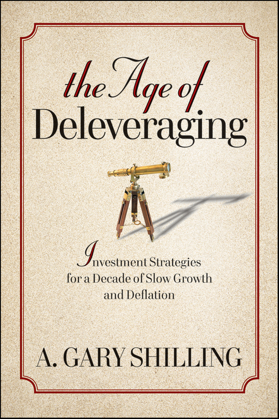 A. Shilling Gary The Age of Deleveraging. Investment Strategies for a Decade of Slow Growth and Deflation vinod kumar singh c p srivastava and santosh kumar genetics of slow rusting resistance in field pea