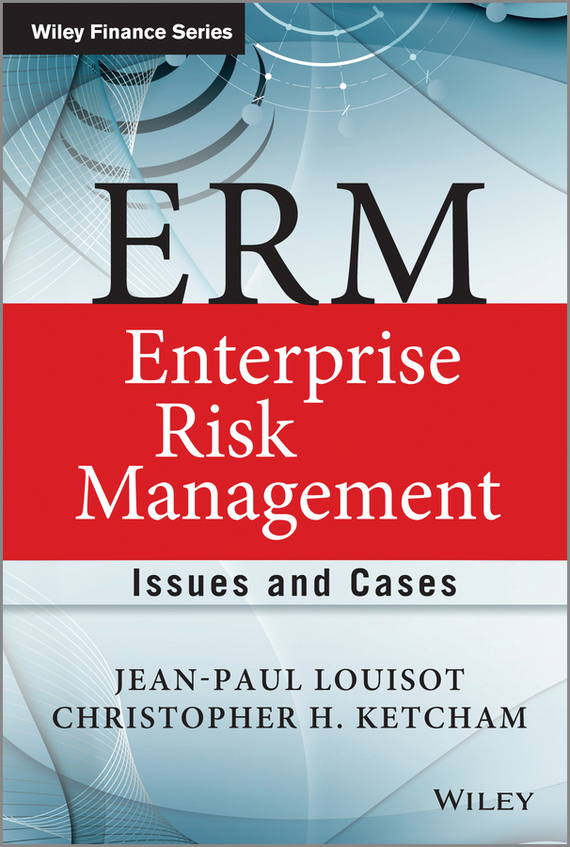 Jean-Paul Louisot ERM - Enterprise Risk Management. Issues and Cases