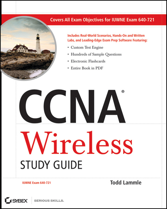 Todd Lammle CCNA Wireless Study Guide. IUWNE Exam 640-721 todd lammle ccna routing and switching complete review guide