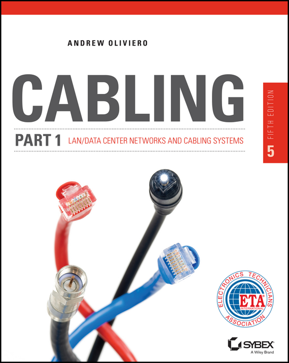 Andrew  Oliviero. Cabling Part 1. LAN Networks and Cabling Systems