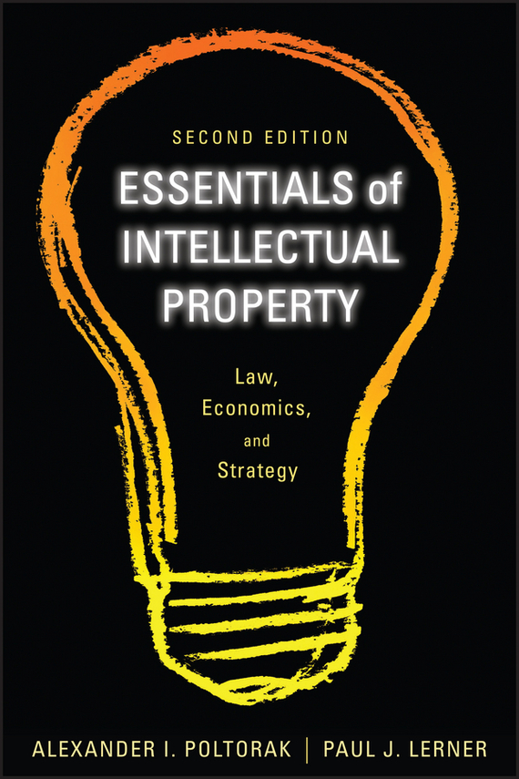 Paul Lerner J. Essentials of Intellectual Property. Law, Economics, and Strategy an introduction to behavioral economics
