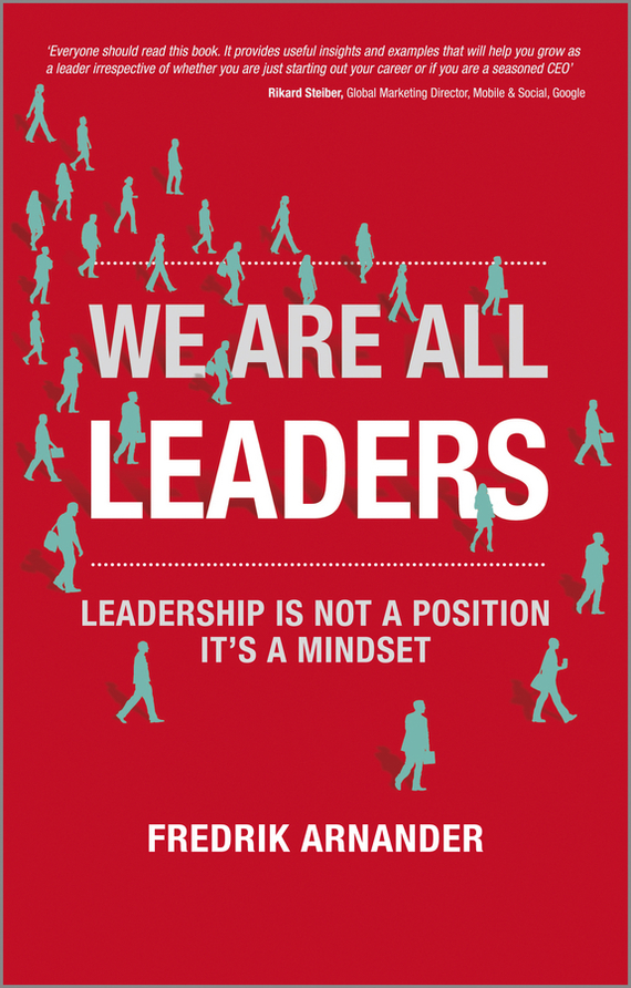 Fredrik Arnander We Are All Leaders. Leadership is Not a Position, It's a Mindset constant delight 9%