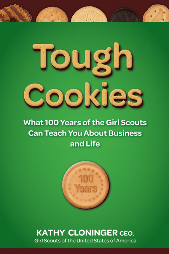 Kathy  Cloninger Tough Cookies. Leadership Lessons from 100 Years of the Girl Scouts frances hesselbein my life in leadership the journey and lessons learned along the way