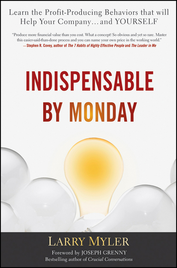 Larry  Myler Indispensable By Monday. Learn the Profit-Producing Behaviors that will Help Your Company and Yourself norman god that limps – science and technology i n the eighties