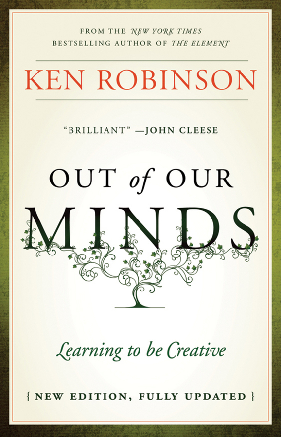 Ken  Robinson Out of Our Minds. Learning to be Creative bernie trilling 21st century skills learning for life in our times