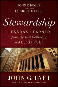 Charles D. Ellis - Stewardship. Lessons Learned from the Lost Culture of Wall Street