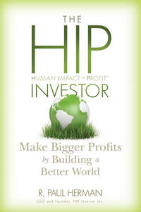 R. Herman Paul - The HIP Investor. Make Bigger Profits by Building a Better World