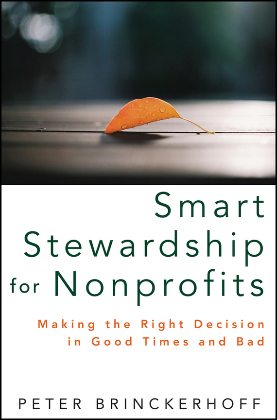 Peter Brinckerhoff C. Smart Stewardship for Nonprofits. Making the Right Decision in Good Times and Bad promoting social change in the arab gulf