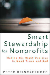 Peter Brinckerhoff C. - Smart Stewardship for Nonprofits. Making the Right Decision in Good Times and Bad