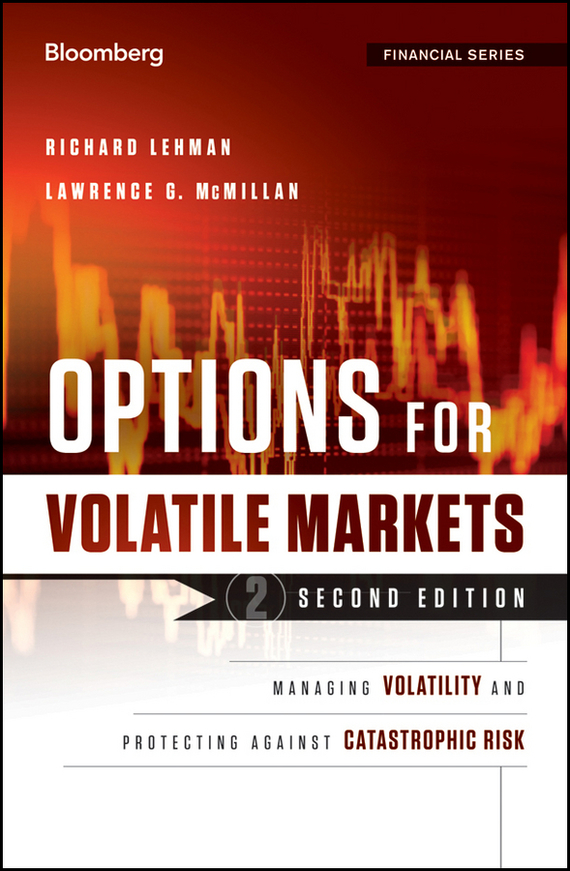 Richard  Lehman Options for Volatile Markets. Managing Volatility and Protecting Against Catastrophic Risk managing operational risk in financial markets