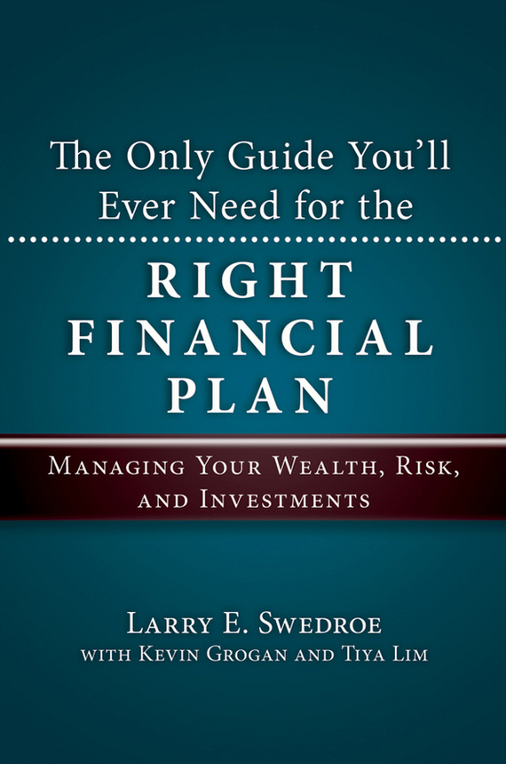Kevin Grogan The Only Guide You'll Ever Need for the Right Financial Plan. Managing Your Wealth, Risk, and Investments philippe jorion financial risk manager handbook frm part i part ii