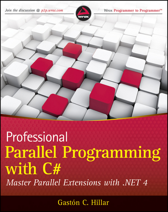 Gastón Hillar C. Professional Parallel Programming with C#. Master Parallel Extensions with .NET 4 21121 заварочный чайник 1л керамика розы мв 992477