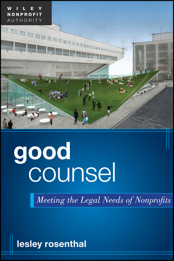 Lesley  Rosenthal Good Counsel. Meeting the Legal Needs of Nonprofits the law and the lady