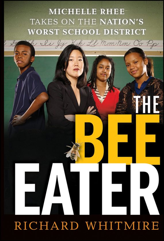 Richard  Whitmire The Bee Eater. Michelle Rhee Takes on the Nation's Worst School District richard rohr falling upward a spirituality for the two halves of life